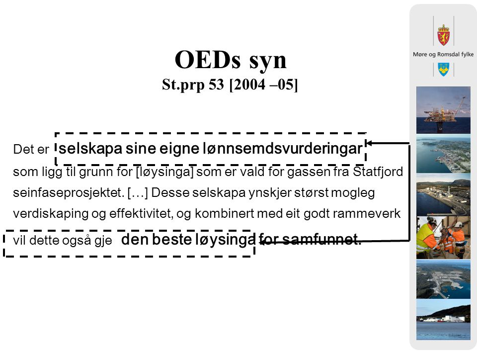 OEDs syn St.prp 53 [2004 –05] Det er selskapa sine eigne lønnsemdsvurderingar.